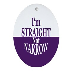 I'm Straight, Not Narrow (Yule Ornament)