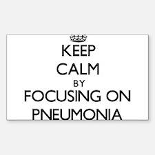 Keep Calm by focusing on Pneumonia Decal
