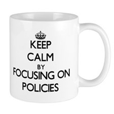 Keep Calm by focusing on Policies Mugs