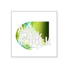 "Ask, Seek, Knock Square Sticker 3"" x 3"""