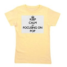 Keep Calm by focusing on Pop Girl's Tee