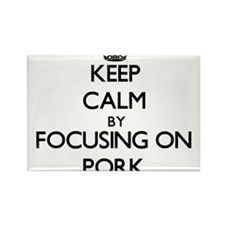 Keep Calm by focusing on Pork Magnets