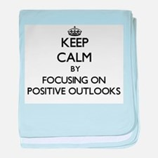 Keep Calm by focusing on Positive Out baby blanket