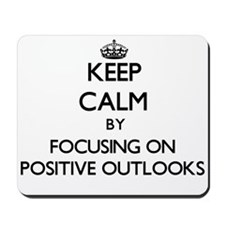 Keep Calm by focusing on Positive Outloo Mousepad
