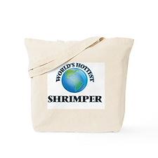 World's Hottest Shrimper Tote Bag