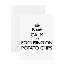 Keep Calm by focusing on Potato Chi Greeting Cards