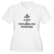Keep Calm by focusing on Potatoe Plus Size T-Shirt