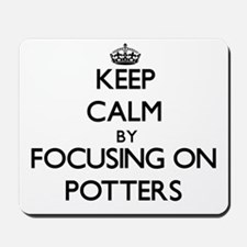 Keep Calm by focusing on Potters Mousepad