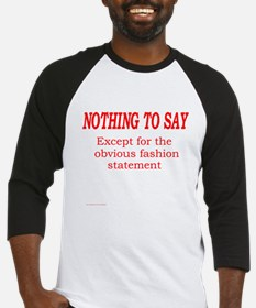 Nothing to say Baseball Jersey
