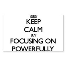 Keep Calm by focusing on Powerfully Decal