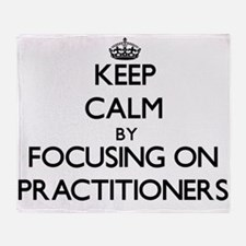 Keep Calm by focusing on Practitione Throw Blanket