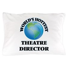 World's Hottest Theatre Director Pillow Case