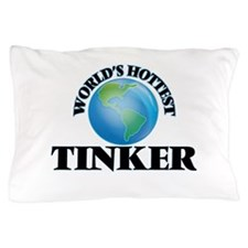 World's Hottest Tinker Pillow Case