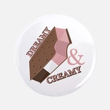 """Dreamy & Creamy 3.5"""" Button"""