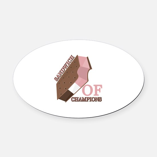Sandwich Of Champions Oval Car Magnet