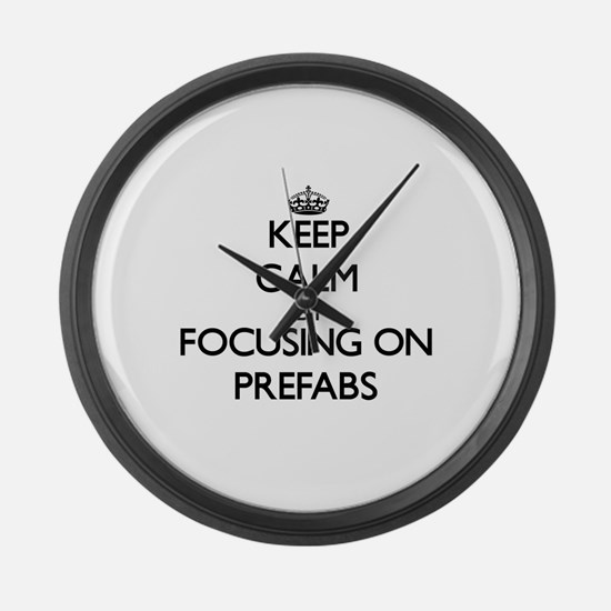 Keep Calm by focusing on Prefabs Large Wall Clock