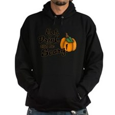eat drink and be scary Hoody
