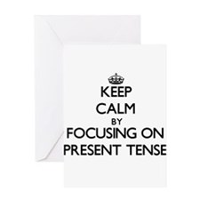 Keep Calm by focusing on Present Te Greeting Cards