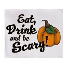 eat drink and be scary Throw Blanket
