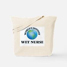 World's Hottest Wet Nurse Tote Bag