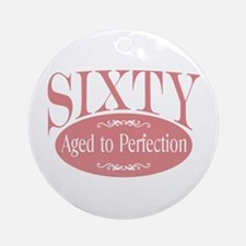 60th aged to perfection Ornament (Round)