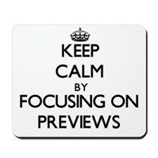Keep Calm by focusing on Previews Mousepad