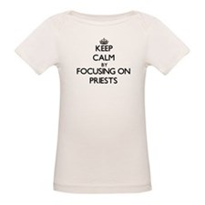 Keep Calm by focusing on Priests T-Shirt