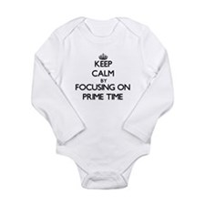 Keep Calm by focusing on Prime Time Body Suit
