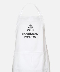 Keep Calm by focusing on Prime Time Apron