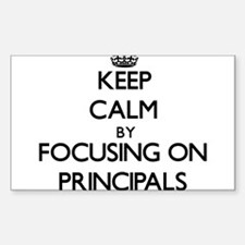 Keep Calm by focusing on Principals Decal