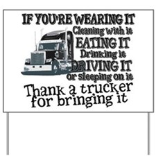 Thank A Trucker For Bringing It Yard Sign