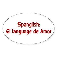 Spanglish: El language de Amo Oval Decal