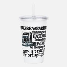 Thank A Trucker For Bringing It Acrylic Double-wal
