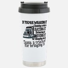 Thank A Trucker For Bringing It Travel Mug