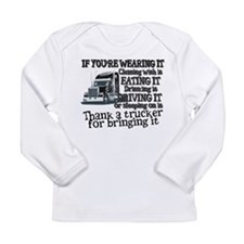 Thank A Trucker For Bringing It Long Sleeve T-Shir