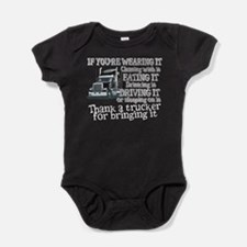 Thank A Trucker For Bringing It Baby Bodysuit