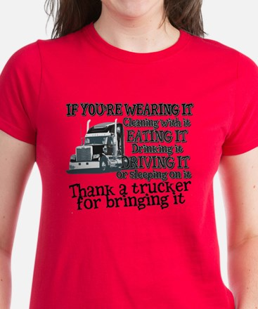 Thank A Trucker For Bringing It T-Shirt