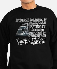 Thank A Trucker For Bringing It Sweatshirt
