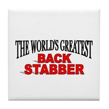"""The World's Greatest Back Stabber"" Tile Coaster"