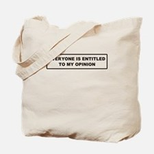 Everyone is entitled to my op Tote Bag