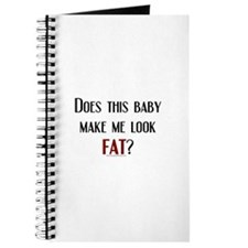 Baby Make Me Look Fat Journal