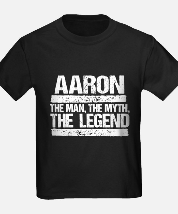 Aaron, The Man, The Myth, The Legend T-Shirt