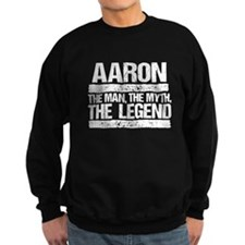 Aaron, The Man, The Myth, The Legend Sweatshirt