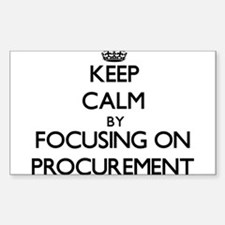 Keep Calm by focusing on Procurement Decal