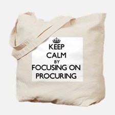 Keep Calm by focusing on Procuring Tote Bag