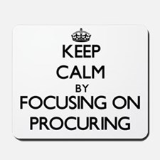 Keep Calm by focusing on Procuring Mousepad