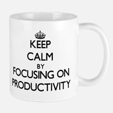 Keep Calm by focusing on Productivity Mugs