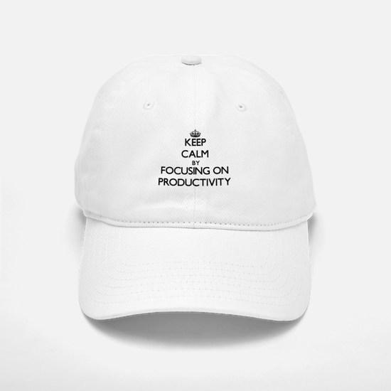 Keep Calm by focusing on Productivity Baseball Baseball Cap