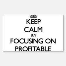 Keep Calm by focusing on Profitable Decal