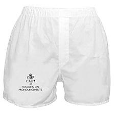 Keep Calm by focusing on Pronouncemen Boxer Shorts